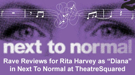 "Rave Reviews for Rita Harvey as ""Diana"" in Next To Normal at Theatre Squared"